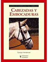 Cabezadas y Embocaduras/ All about Bits and Bridles (Guias Fotograficas Del Caballo/ Photographic Horse's Guides)