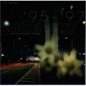 Anthology '95-'97 THE BEST OF MINAKO YOSHIDA