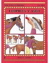 Limpieza y aseo/ Grooming (Guias Ecuestres Ilustradas / Illustrated Equestrian Guides)