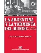 La Argentina y La Tormenta del Mundo: Ideas E Ideologias Entre 1930 y 1945
