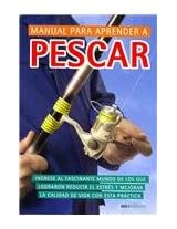 Manual para aprender a pescar/ Guide for Learning How to Fish: Ingrese Al Fascinante Mundo…
