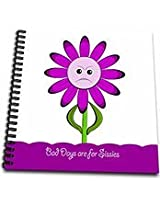 3dRose db_128545_1 Bad Days are for Sissies Funny Flower Encouragement Gift Drawing Book, 8 by 8-Inch