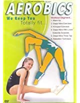 Aerobics We Keep You Totally Fit...
