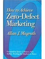 How to Achieve Zero-defect Marketing