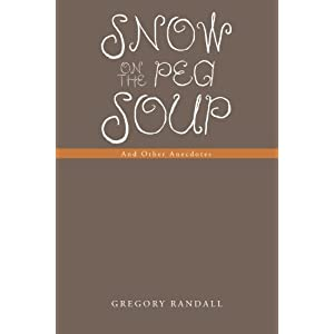 Snow on the Pea Soup: And Other Anecdotes