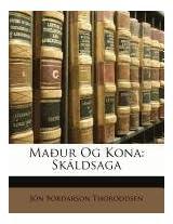 Maur Og Kona: Skldsaga