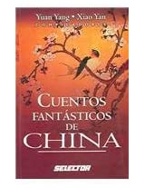 Cuentos fantasticos de China / Tales from Ancient China's Imperial Harlem