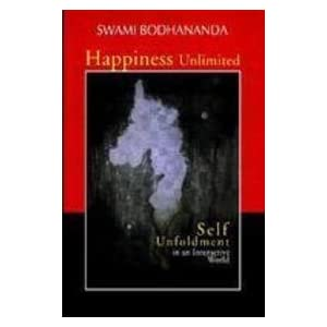 Happiness Unlimited by Swami Bodhananda (Author)