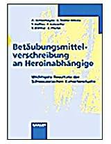 Betaubungsmittelverschreibung an Heroinabhangige: Wochtigste Resultate Der Schweizerischen Kohortenstudie