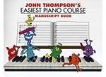 John Thompson's Easiest Piano Course: Manuscript Book