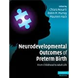 Neurodevelopmental Outcomes of Preterm Birth: From Childhood to Adult LifeChiara Nosarti�ɂ��