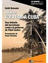 Objetivo voltear a Cuba / Objective flip over Cuba
