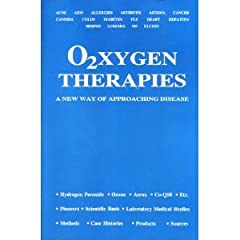 Oxygen Therapies: A New Way of Approaching Disease (Energy Publications Alternatives , No Oti)