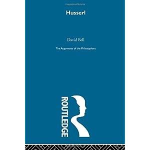 【クリックでお店のこの商品のページへ】Husserl-Arg Philosophers (Arguments of the Philosophers): David A Bell: 洋書