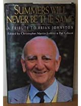 Summers Will Never be the Same: Tribute to Brian Johnston