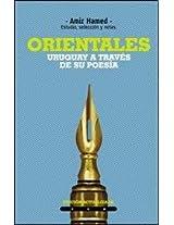 Orientales / Eastern: Uruguay a Traves De Su Poesia / Uruguay Through His Poetry