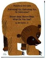 Brown Bear, Brown Bear, What Do You See? In Turkish and English