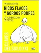Ricos flacos y gordos pobres / Rich skinny and poor fat