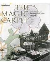 The Magic Carpet: Kunstreise Zu Den Oberengadiner 1850 - 1914