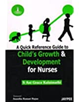 A Quick Reference Guide To Child'S Growth & Development For Nurses