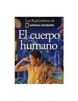 El cuerpo humano/ The Human Body (Los Exploradores De National Geographic)