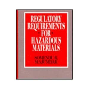 Regulatory Requirements for Hazardous Materials Somendu B. Majumdar