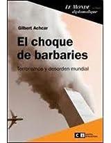 El choque de barbaries / The clash of barbarism