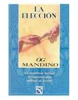 La eleccion / The Choice
