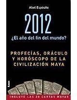 2012 El Ano del Fin del Mundo?: Profecias, Oraculo y Horoscopo de La Civilizacion Maya (Armonia / Harmony)