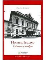 Hospital Italiano/ Italian Hospital: Testimonios y nostalgias/ Testimonials and Nostalgia