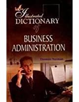 The Illustrated Dictionary of Business Administration