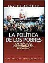 La Politica de Los Pobres: Las Practicas Clientelistas del Peronismo (Cuadernos Argentinos)