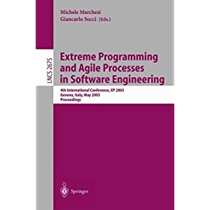 【クリックで詳細表示】Extreme Programming and Agile Processes in Software Engineering: 4th International Conference, XP 2003, Genova, Italy, May 25-29, 2003, Proceedings (Lecture Notes in Computer Science) [ペーパーバック]