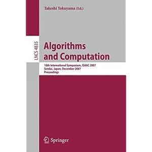 【クリックでお店のこの商品のページへ】Algorithms and Computation (Lecture Notes in Computer Science / Theoretical Computer Science and General Issues) [ペーパーバック]