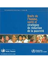 Droits de L'Homme, Sante Et Strategies de Reduction de La Pauvrete: Serie de Publications Sante Et Droits Humains (Health and Human Rights Publication)