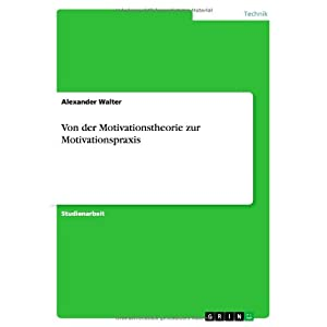 Von Der Motivationstheorie Zur Motivationspraxis (German Edition)