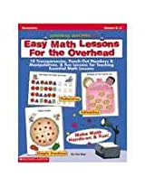 Easy Math Lessons for the Overhead (SHS0439086795) Category: School Supplies