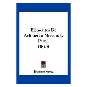 Elementos De Aritmetica Mercantil, Part 1 (1823)