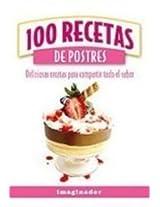 100 recetas de postres / 100 Dessert Recipes