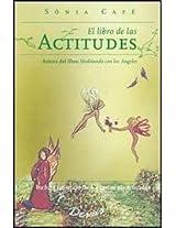 El Libro De Las Actitudes/ the Book About Attitudes