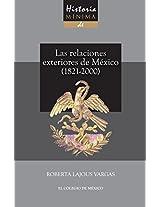 Historia mínima de las relaciones exteriores de México, 1821-2000 (Historias mínimas)
