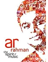 A R Rahman - The Spirit Of Music