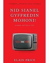 Nid Sianel Gyffredin Mohoni!: Hanes Sefydlu S4C (Y Meddwl A'r Dychymyg Cymreig)