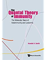 The Quantal Theory of Immunity, the: the Molecular Basis of Autoimmunity and Leukemia