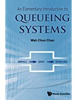 Elementary Introduction To Queueing Systems, An
