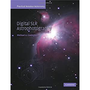 【クリックで詳細表示】Digital SLR Astrophotography (Practical Amateur Astronomy) [ペーパーバック]