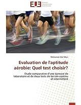 Evaluation de L'Aptitude Aerobie: Quel Test Choisir? (Omn.Univ.Europ.)
