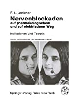 Nervenblockaden auf pharmakologischem und auf elektrischem Weg: Indikationen und Technik