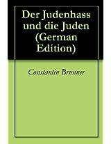 Der Judenhass und die Juden (German Edition)