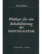 Pladoyer fur Eine Rehabilitierung der Individualethik